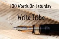 100 Words on Saturday - Write Tribe