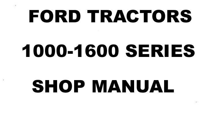FORD TRACTOR 1000-1600 Series SERVICE MANUAL SHOP REPAIR