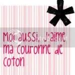 Moi aussi,  j'aime ma Couronne de Coton