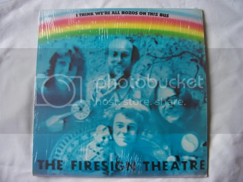 "Firesign Theater ""I Think We're All Bozos On This Bus"""