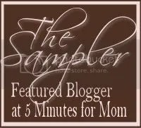 Featured In The Sampler at 5 Minutes for Mom