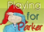 Games: Playing for Parker