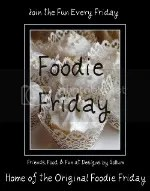 Foodie Friday @ Designs by Gollum