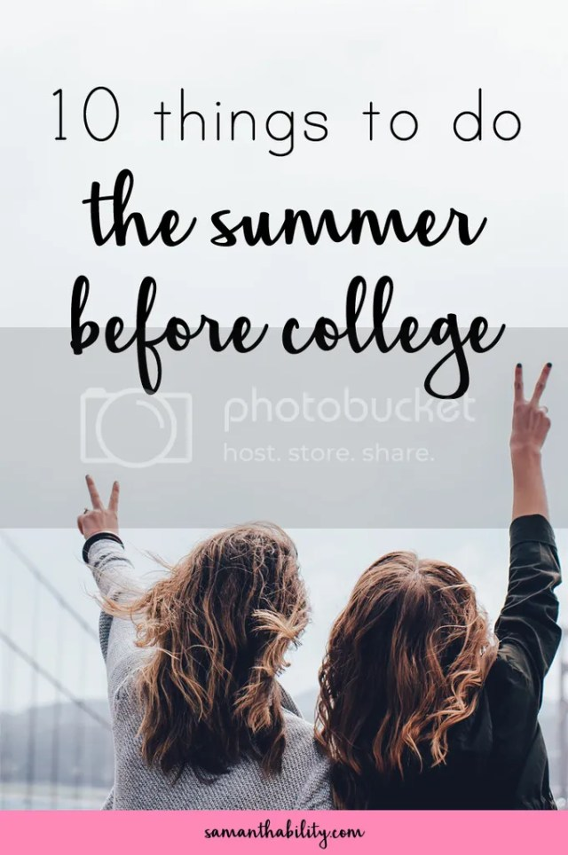 Things to do the Summer Before College