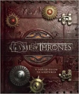 """""""Game of Thrones: A Pop-up Guide to Westeros"""" illustrated by Michael Komarck, designed by Matthew Christian Reinhart (Insight Editions, 2014) [REVIEW #800!] (1/6)"""
