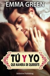 Serie Tú y yo, que manera de quererte - Emma Green (PDF) 14416510