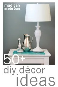 Over 50 simple DIY decor ideas - madiganmade.com