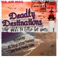 Deadly Destinations