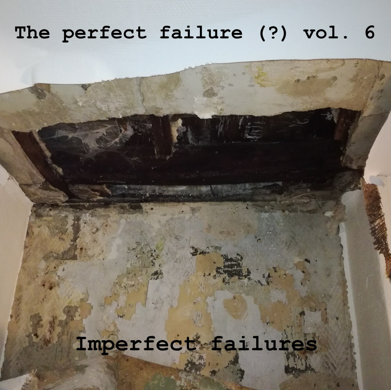 The perfect failure (?) – The perfect failure (?) vol. 6 : Imperfect failures
