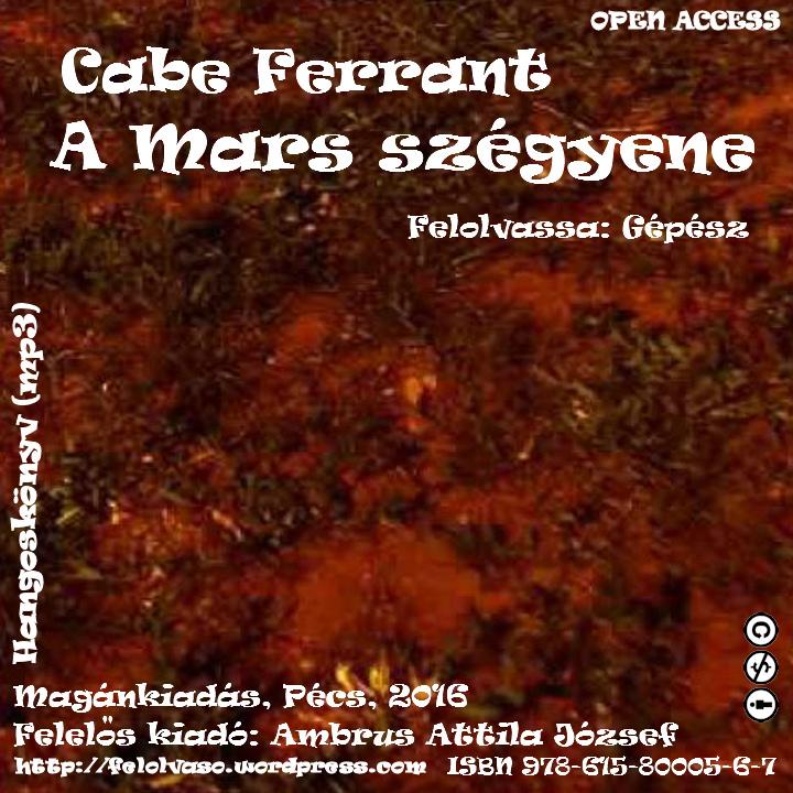 Cabe Ferrant: A Mars szégyene - Hangoskönyv (mp3)