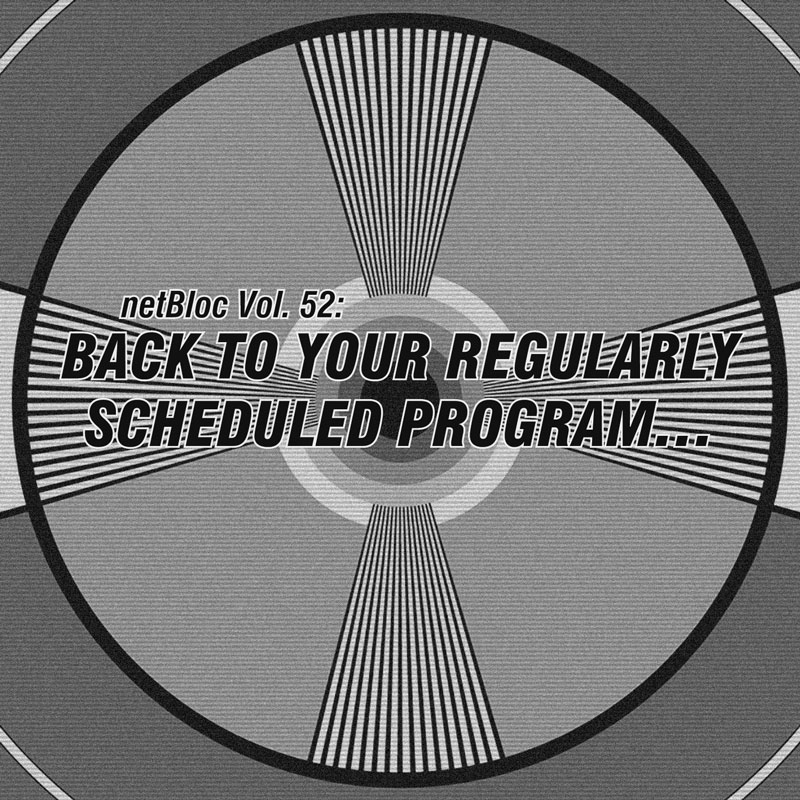 Various Artists – netBloc Vol. 52: Back to your regularly scheduled program