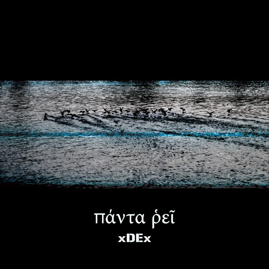 xDEx – PANTA RHEI (πάντα ῥεῖ)