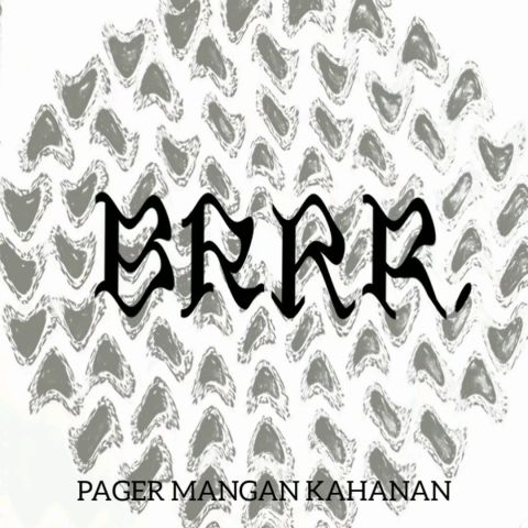 BRRR – Pager Mangan Kahanan