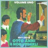 AAVV – Otto Anni e non vederli VOL 1 (2011-2019)