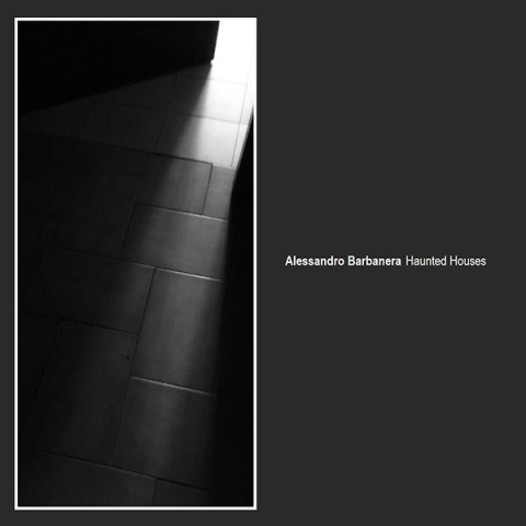 Alessandro Barbanera – Haunted Houses