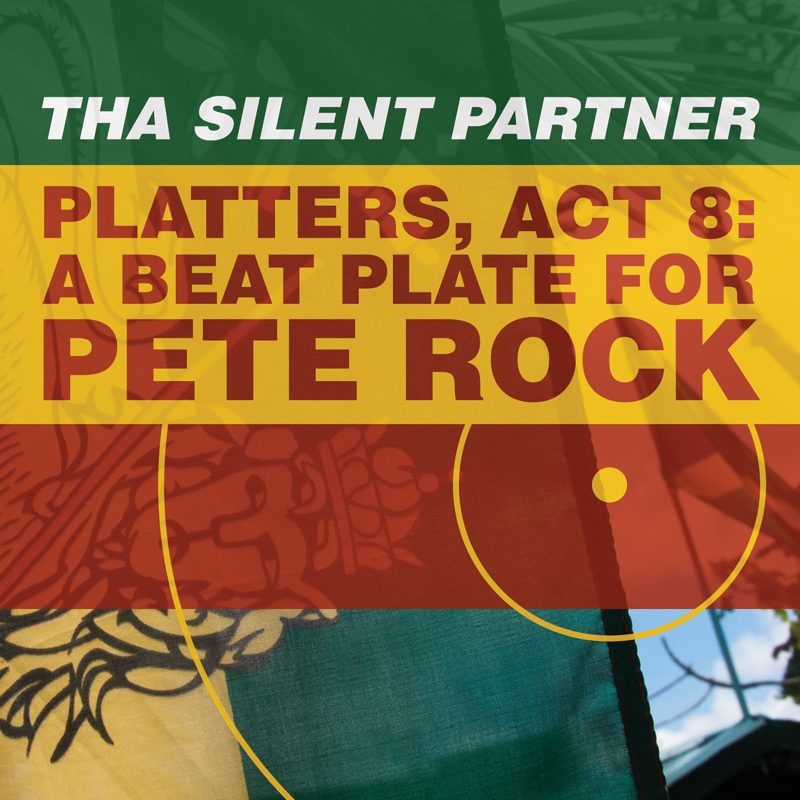 Tha Silent Partner – Platters, Act 8: A Beat Plate For Pete Rock