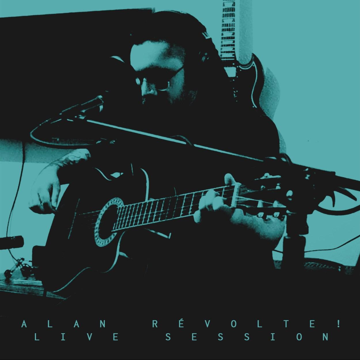 Alan Révolte! – Live Session