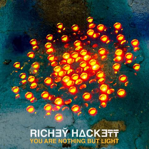 Richey Hackett – You Are Nothing But Light