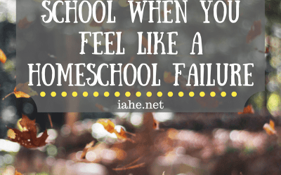 Starting Back to School When You Feel Like a Homeschool Failure