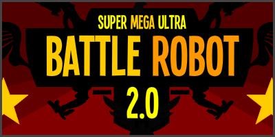 Super Mega Ultra Battle Robot 2