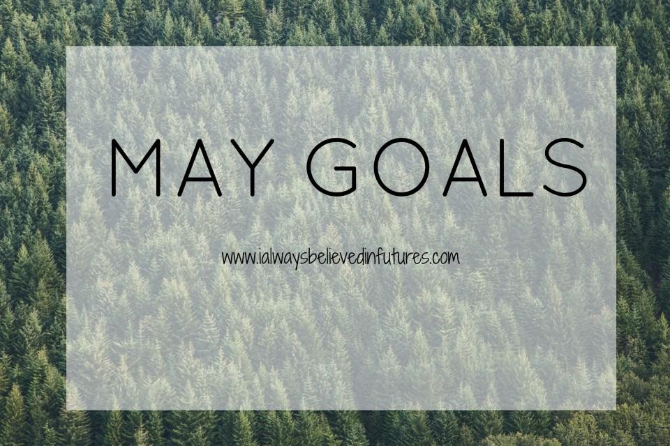 Monthly Goals |May Goals