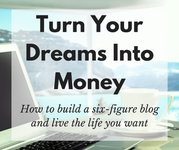 turn your dreams into money