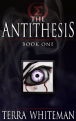 Review and Giveaway: The Antithesis, Book One by Terra Whiteman