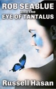 Review: Rob Seablue and the Eye of Tantalus by Russell Hasan