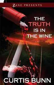 The Truth is in the Wine: A Novel by Curtis Bunn