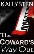 The Coward's Way Out: Ward of the Vampire #4 by Kallysten