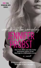 Searching for Someday: Searching For #1 by Jennifer Probst