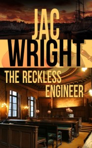 The Reckless Engineer: The Reckless Engineer #1 by Jac Wright