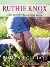 Blindsided: Roman Holiday #3 by Ruthie Knox
