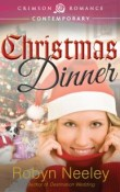 Christmas Dinner By: Robyn Neeley with Giveaway!