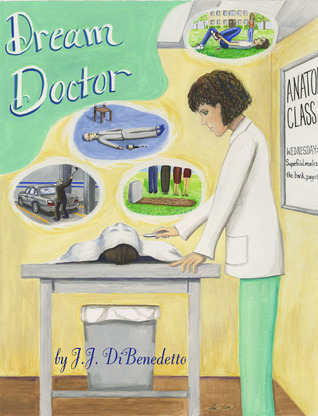 Dream Doctor: Dreams #2 by J.J. DiBenedetto