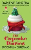 Spoonful of Christmas: The Cupcake Diaries #4 by Darlene Panzera