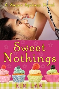 Sweet Nothings: Sugar Springs # 2 by Kim Law with Giveaway