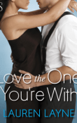 Love the One You're With: Sex, Love & Stiletto #2 by Lauren Layne