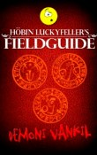 Demoni Vankil: Höbin Luckyfeller's Fieldguides #1 by Jaime Buckley