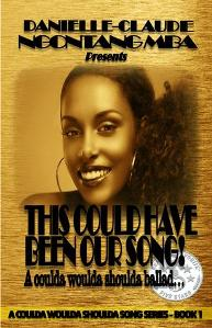 This Could Have Been Our Song: Coulda Woulda Shoulda Song #1 by Danielle-Claude Ngontang Mba