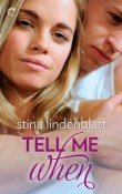 Tell Me When by Stina Lindenblatt