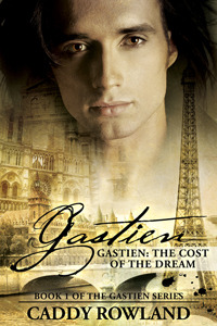 Gastien: The Cost of the Dream, Gastien Series # 1 by Caddy Rowland
