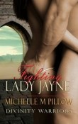 Fighting Lady Jayne: Divinity Warriors #2 by Michelle M. Pillow