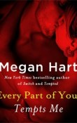Tempts Me: Every Part of You #1 by Megan Hart