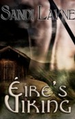Éire's Viking: Éire's Viking Trilogy # 2 by Sandi Layne with Teaser and Giveaway!