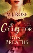 The Collector of Dying Breaths: A Novel of Suspense by M.J. Rose with Giveaway