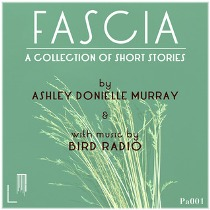 AudioBook Review: Fascia, A Collection Of Short Stories by Ashley Murray