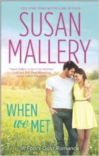 When We Met: Fool's Gold #13 by Susan Mallery with Excerpt and Giveaway