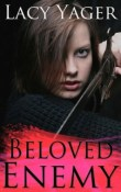 Beloved Enemy: Unholy Alliance #3 by Lacy Yager