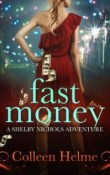AudioBook Review: Fast Money: Shelby Nichols #2 by Colleen Helme
